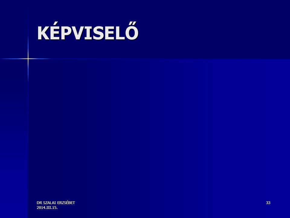 DR SZALAI ERZSÉBET 2014.III.15. 33 KÉPVISELŐ