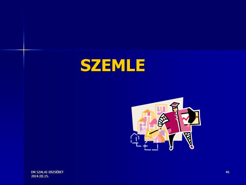 DR SZALAI ERZSÉBET 2014.III.15. 46 SZEMLE