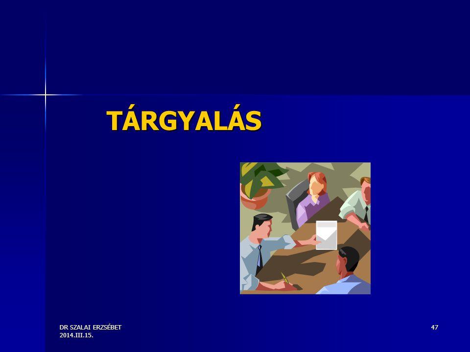 DR SZALAI ERZSÉBET 2014.III.15. 47 TÁRGYALÁS