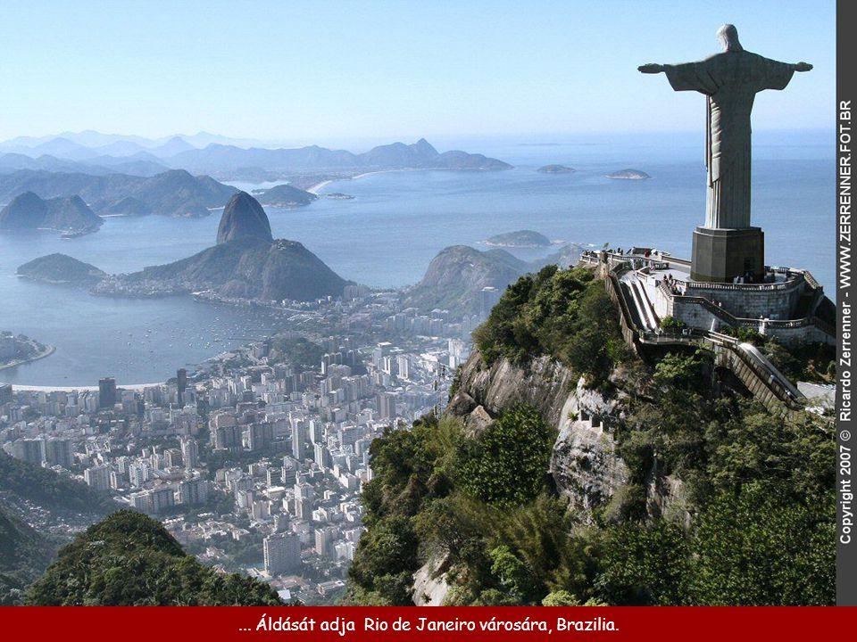 ... Áldását adja Rio de Janeiro városára, Brazilia.