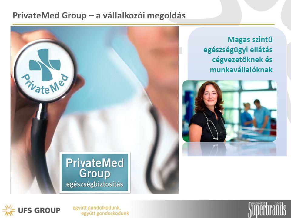 PrivateMed – szolgáltatás résztvevői UFS Group Felmérte a piaci igényeket Úttörő a megoldás kidolgozásában Advance Medical Szaktudás Nemzetközi tapasztalat UNION Biztosító Biztonság Biztosítói háttér Szolgáltató intézmények Ellátás megvalósítása