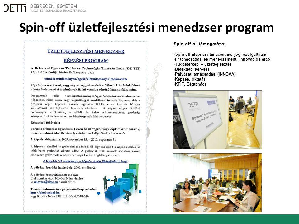Spin-off üzletfejlesztési menedzser program Spin-off-ok támogatása: Spin-off alapítási tanácsadás, jogi szolgáltatás IP tanácsadás és menedzsment, innovációs alap Tudástérkép – üzletfejlesztés Befektető keresés Pályázati tanácsadás (INNOVA) Képzés, oktatás KFIT, Cégtanács