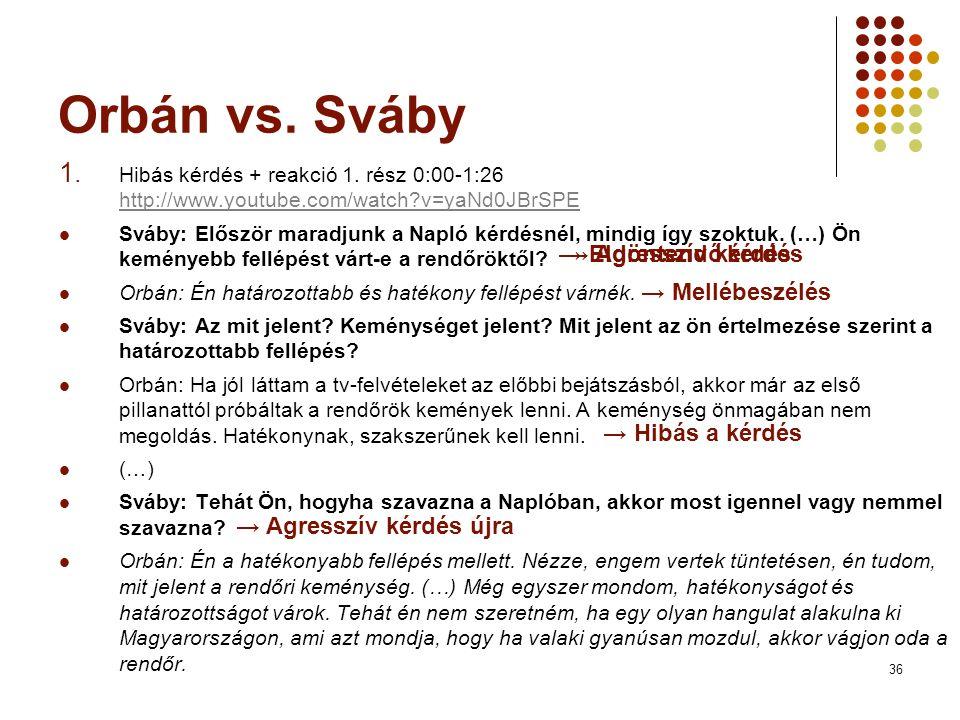 36 Orbán vs. Sváby 1. Hibás kérdés + reakció 1.