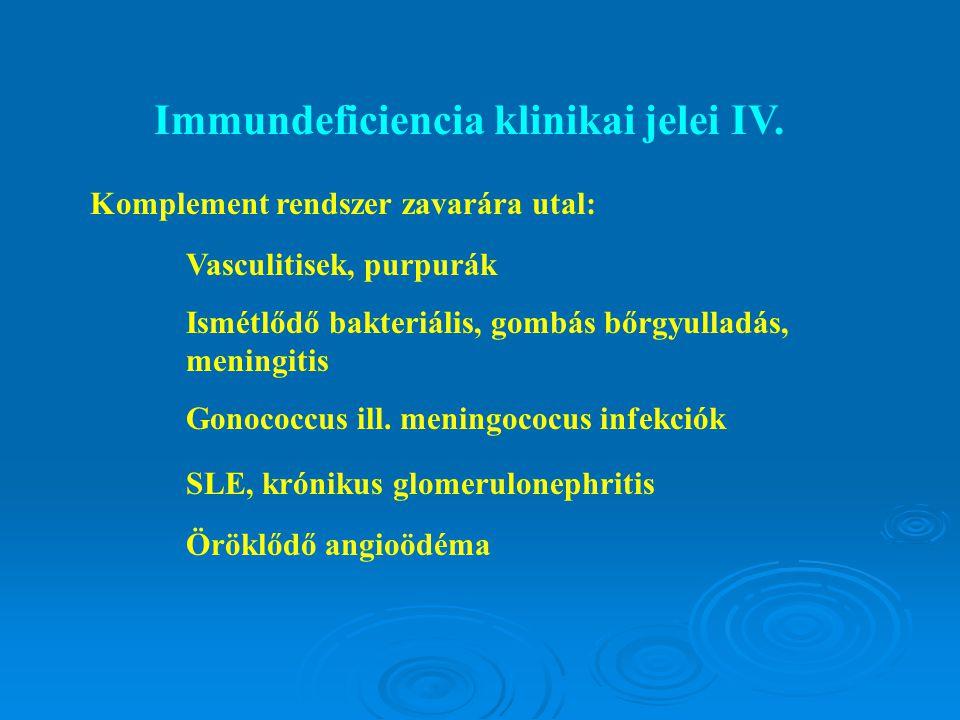Immundeficiencia klinikai jelei IV.