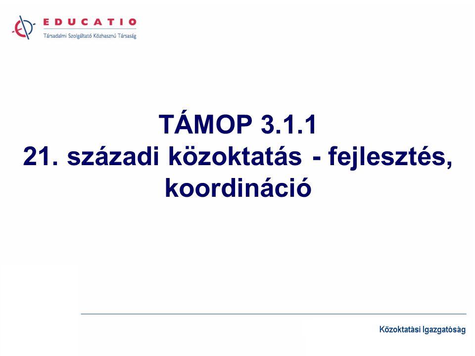 TÁMOP 3.1.1 21. századi közoktatás - fejlesztés, koordináció