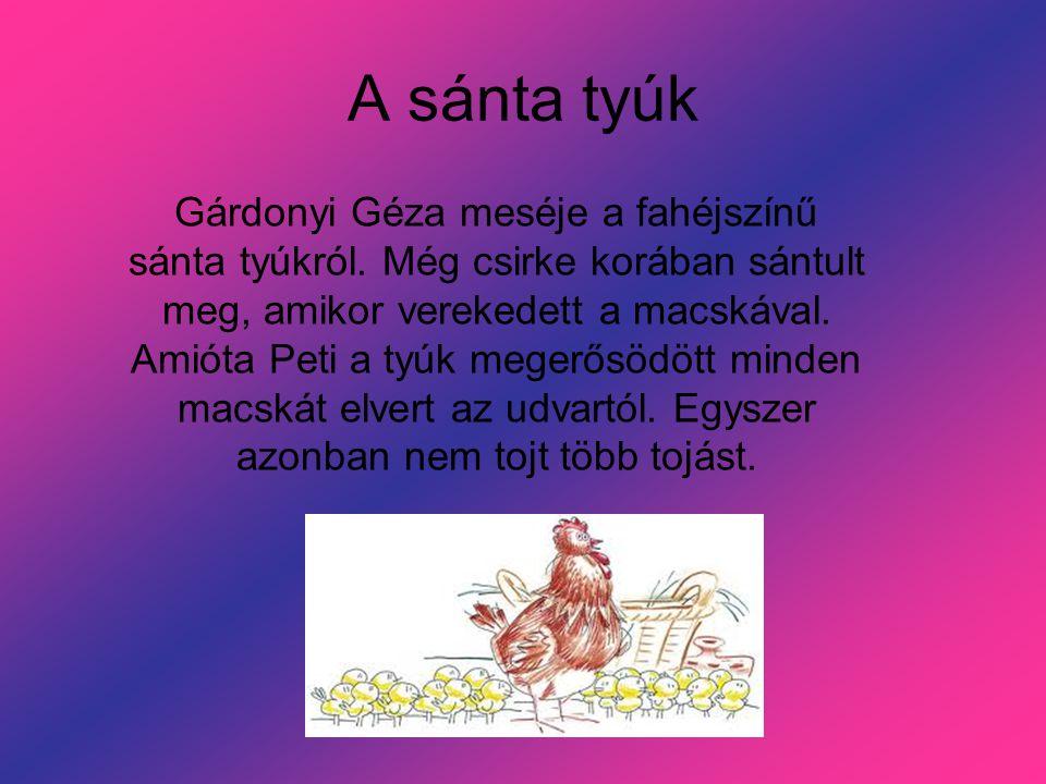 A sánta tyúk Gárdonyi Géza meséje a fahéjszínű sánta tyúkról.