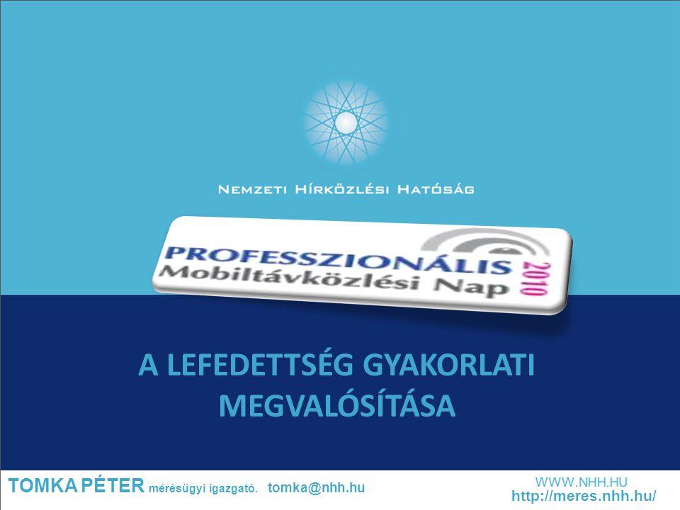 TOMKA PÉTER mérésügyi igazgató. tomka@nhh.hu http://meres.nhh.hu/ A LEFEDETTSÉG GYAKORLATI MEGVALÓSÍTÁSA