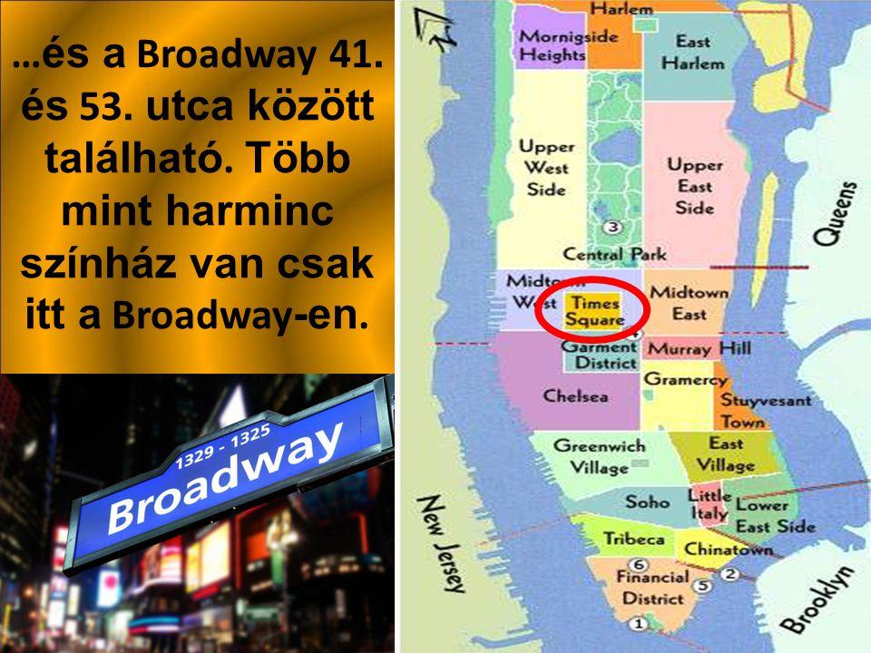 A legtöbb színház New York-ban a Times Square közelében van…