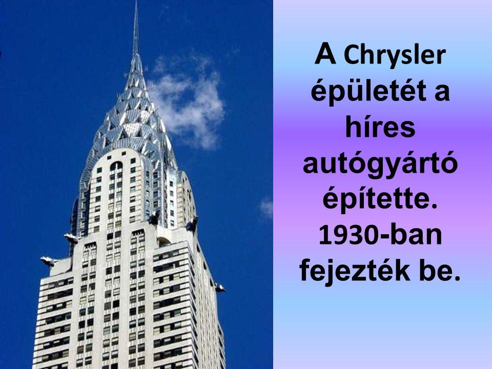 Az Empire State Building N. Y. legmagasabb felhőkarcolója. 381 m é ter magas 102 emeletes.