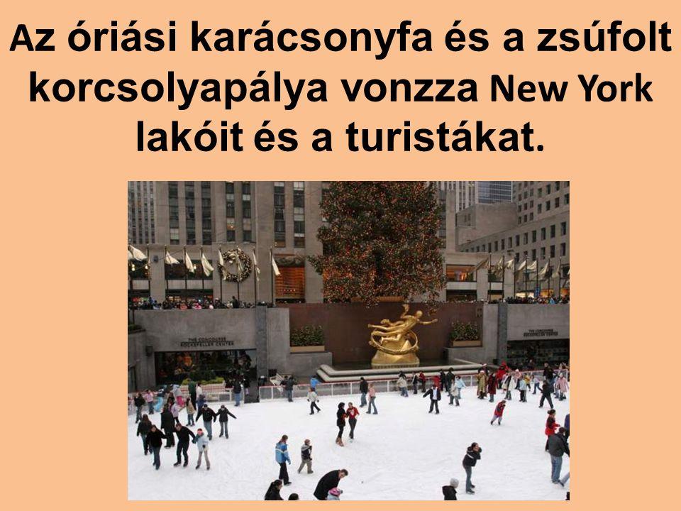 A z óriási karácsonyfa és a zsúfolt korcsolyapálya vonzza New York lakóit és a turistákat.