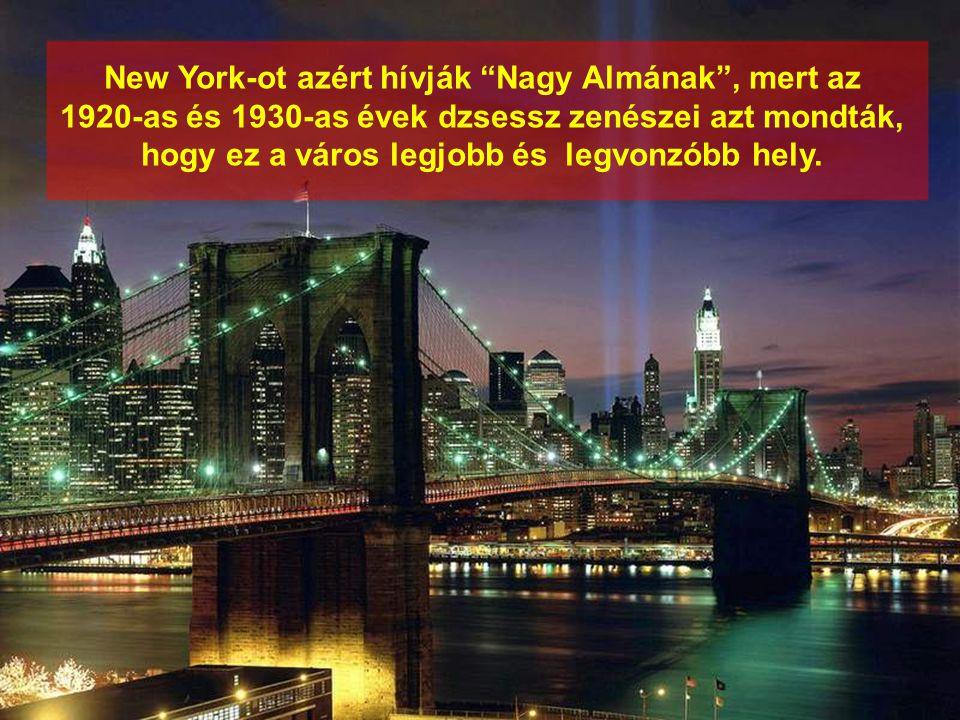 New York-ot azért hívják Nagy Almának , mert az 1920-as és 1930-as évek dzsessz zenészei azt mondták, hogy ez a város legjobb és legvonzóbb hely.