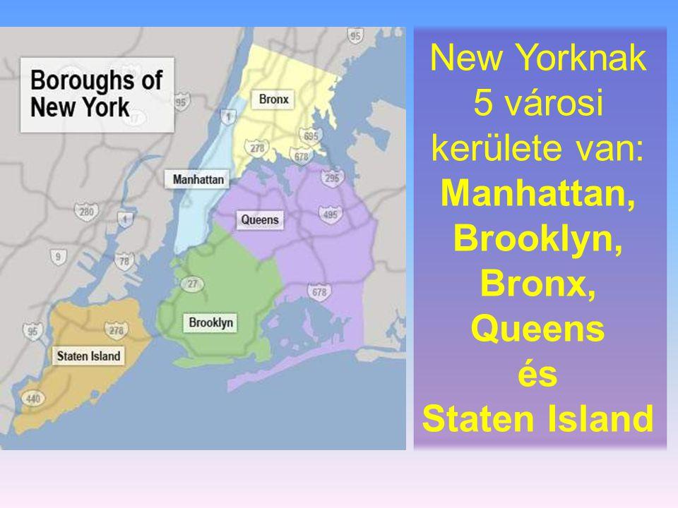 New Yorknak 5 városi kerülete van: Manhattan, Brooklyn, Bronx, Queens és Staten Island