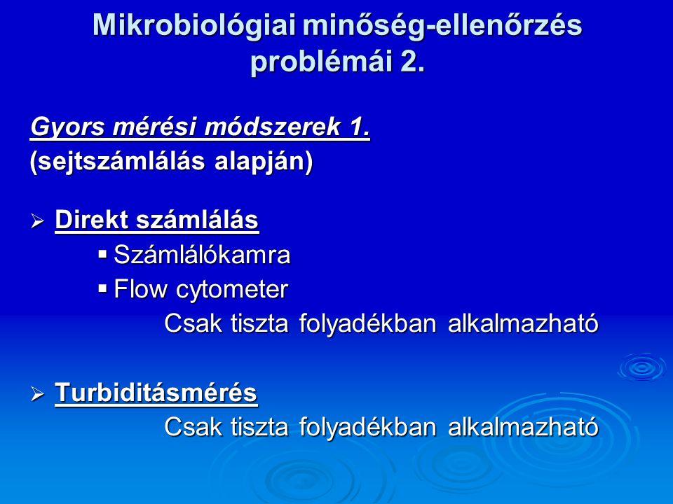 Mikrobiológiai minőség-ellenőrzés problémái 2 Gyors mérési módszerek 2.