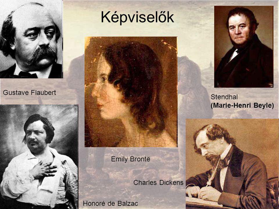 Gustave Flaubert Stendhal (Marie-Henri Beyle) Emily Brontë Honoré de Balzac Charles Dickens Képviselők