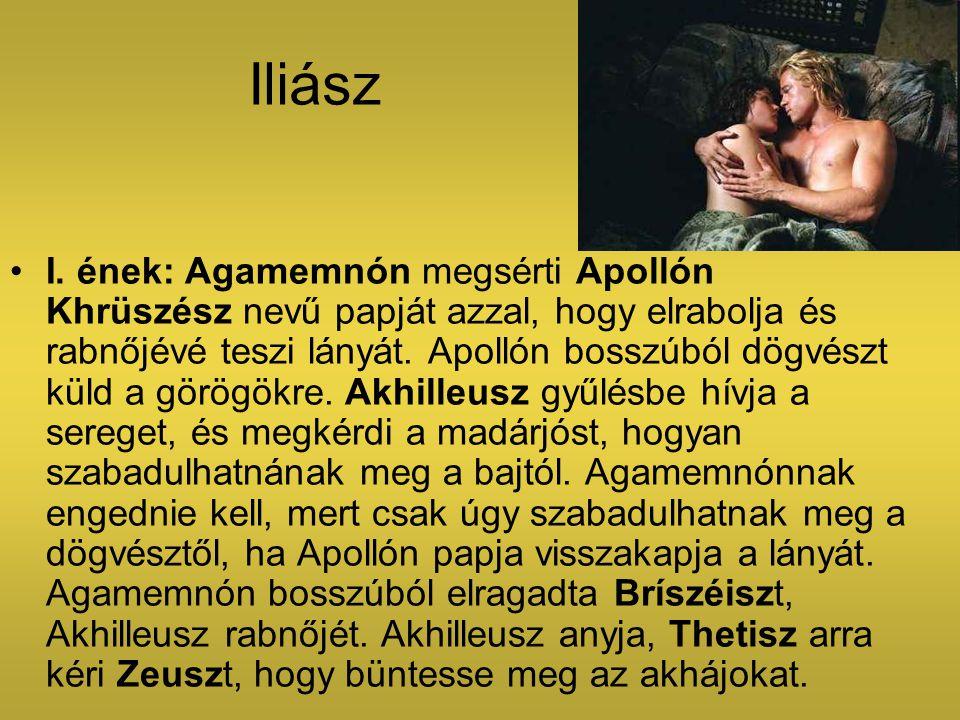 Iliász I. ének: Agamemnón megsérti Apollón Khrüszész nevű papját azzal, hogy elrabolja és rabnőjévé teszi lányát. Apollón bosszúból dögvészt küld a gö