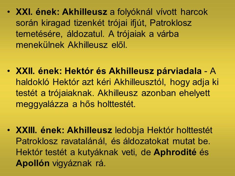 XXI. ének: Akhilleusz a folyóknál vívott harcok során kiragad tizenkét trójai ifjút, Patroklosz temetésére, áldozatul. A trójaiak a várba menekülnek A