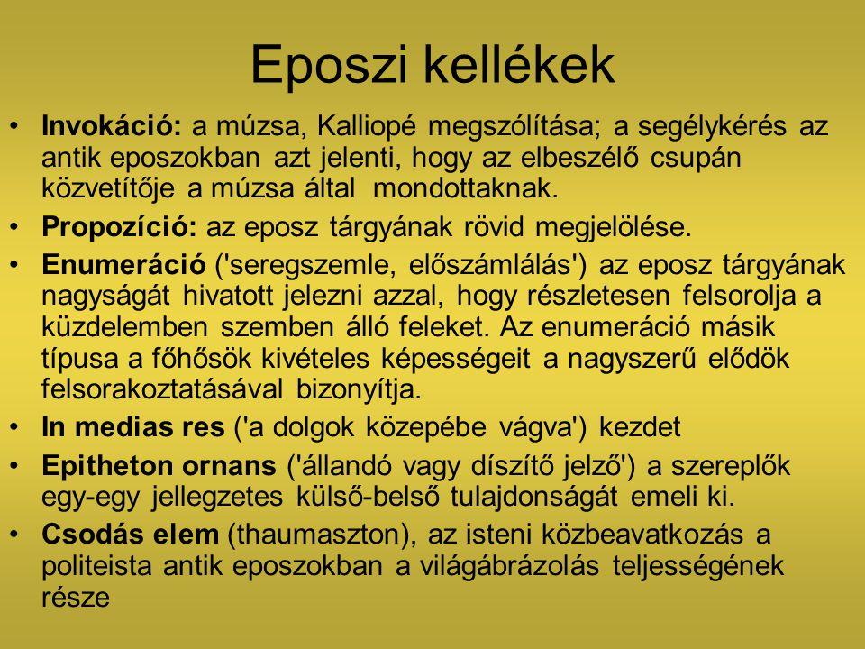 Eposzi kellékek Invokáció: a múzsa, Kalliopé megszólítása; a segélykérés az antik eposzokban azt jelenti, hogy az elbeszélő csupán közvetítője a múzsa által mondottaknak.
