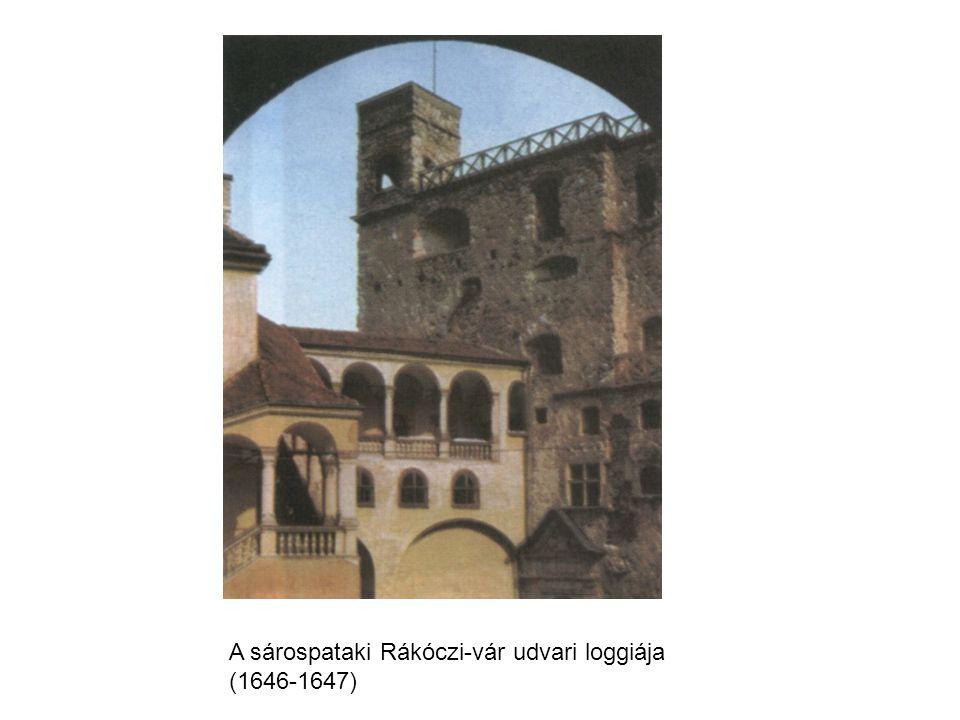A sárospataki Rákóczi-vár udvari loggiája (1646-1647)