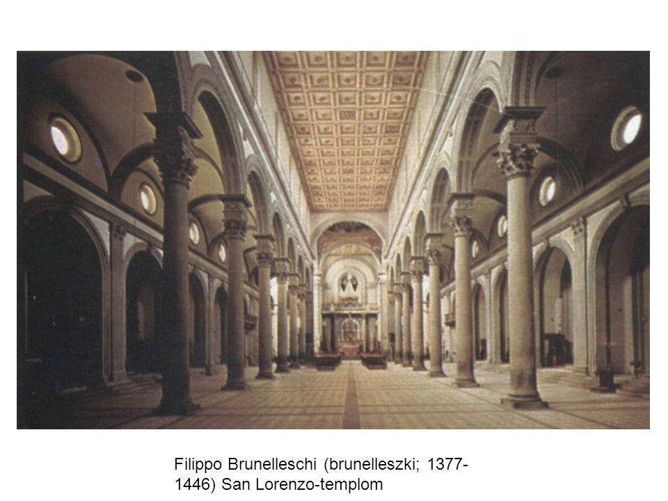 Filippo Brunelleschi (brunelleszki; 1377- 1446) San Lorenzo-templom