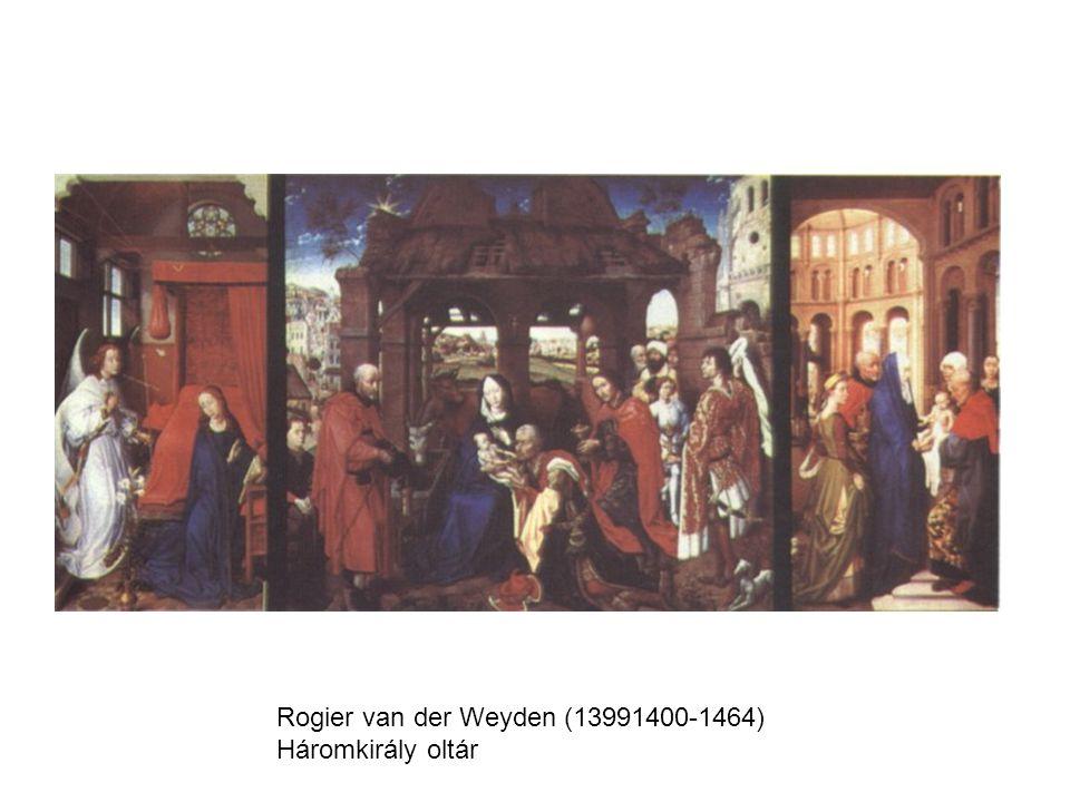 Rogier van der Weyden (13991400-1464) Háromkirály oltár