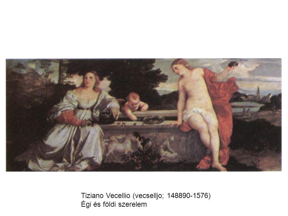 Tiziano Vecellio (vecselljo; 148890-1576) Égi és földi szerelem