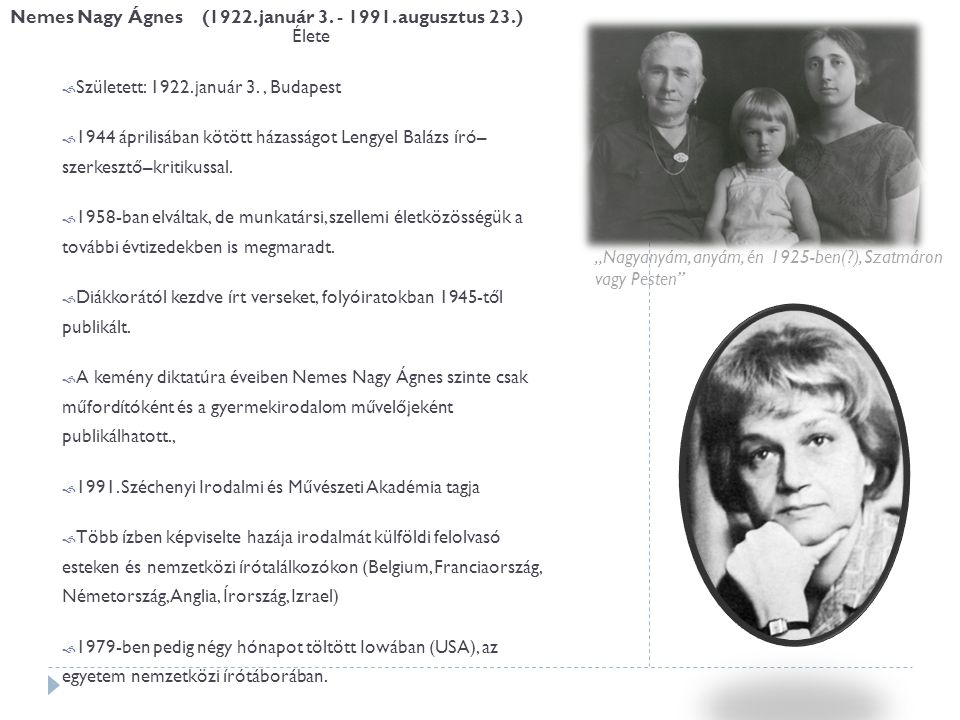 Nemes Nagy Ágnes (1922. január 3. - 1991. augusztus 23.) Élete  Született: 1922. január 3., Budapest  1944 áprilisában kötött házasságot Lengyel Bal