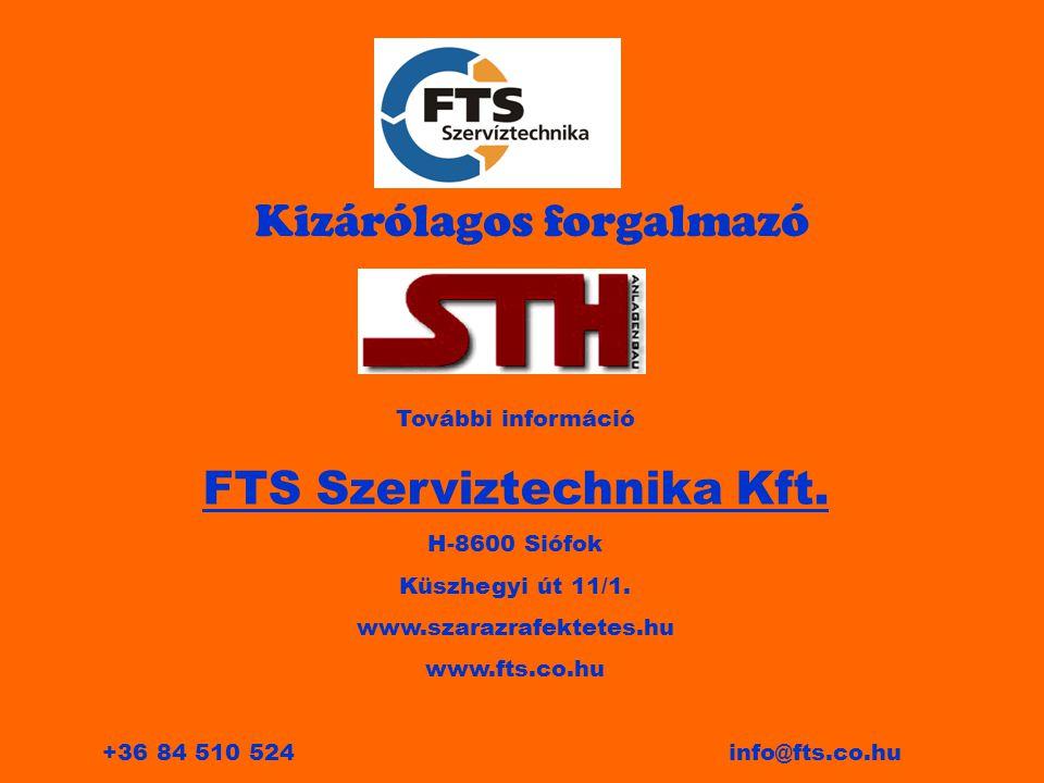 Kizárólagos forgalmazó További információ FTS Szerviztechnika Kft. H-8600 Siófok Küszhegyi út 11/1. www.szarazrafektetes.hu www.fts.co.hu +36 84 510 5