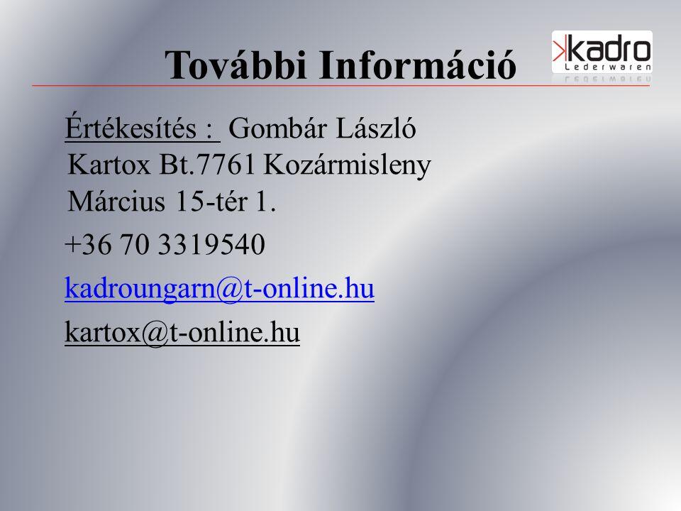 További Információ Értékesítés : Gombár László Kartox Bt.7761 Kozármisleny Március 15-tér 1.