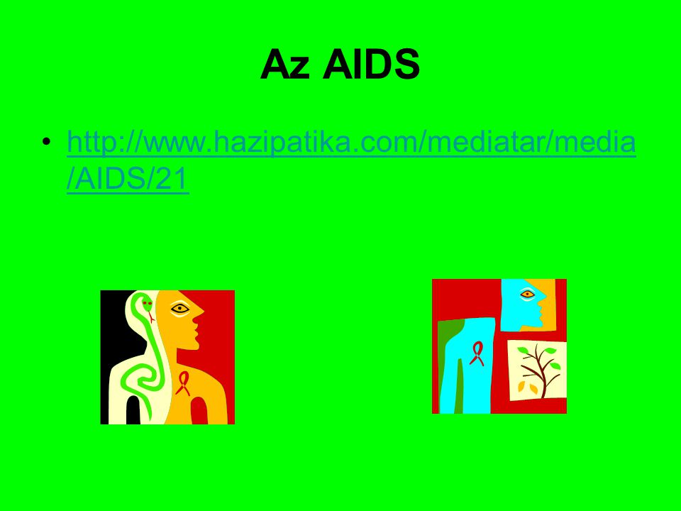Az AIDS http://www.hazipatika.com/mediatar/media /AIDS/21http://www.hazipatika.com/mediatar/media /AIDS/21