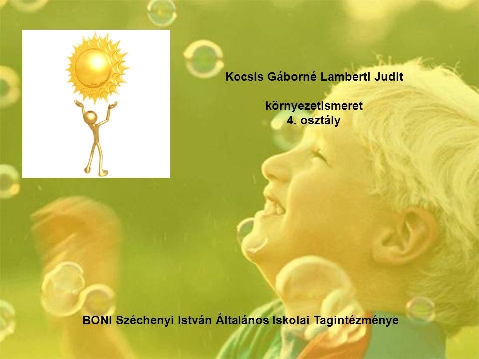 Kocsis Gáborné Lamberti Judit környezetismeret 4. osztály BONI Széchenyi István Általános Iskolai Tagintézménye