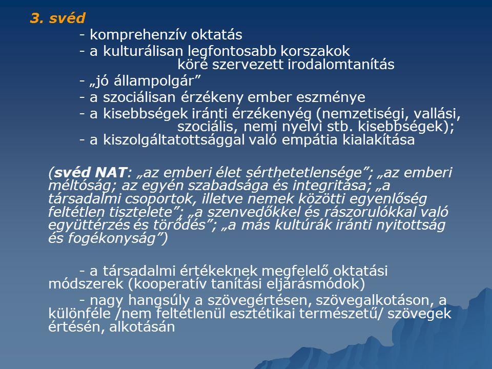 """3. svéd - komprehenzív oktatás - a kulturálisan legfontosabb korszakok köré szervezett irodalomtanítás - """"jó állampolgár"""" - a szociálisan érzékeny emb"""
