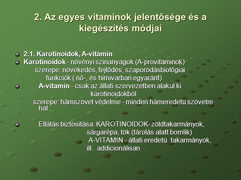 2. Az egyes vitaminok jelentôsége és a kiegészítés módjai 2.1. Karotinoidok, A-vitamin Karotinoidok - növényi szinanyagok (A-provitaminok) szerepe: nö
