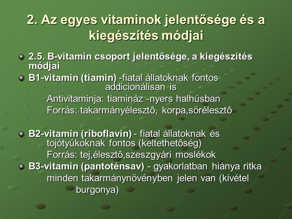 2. Az egyes vitaminok jelentősége és a kiegészítés módjai 2.5. B-vitamin csoport jelentősége, a kiegészítés módjai B1-vitamin (tiamin) -fiatal állatok