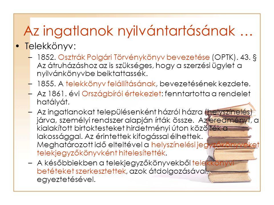 Az ingatlanok nyilvántartásának … Telekkönyv: –1852.