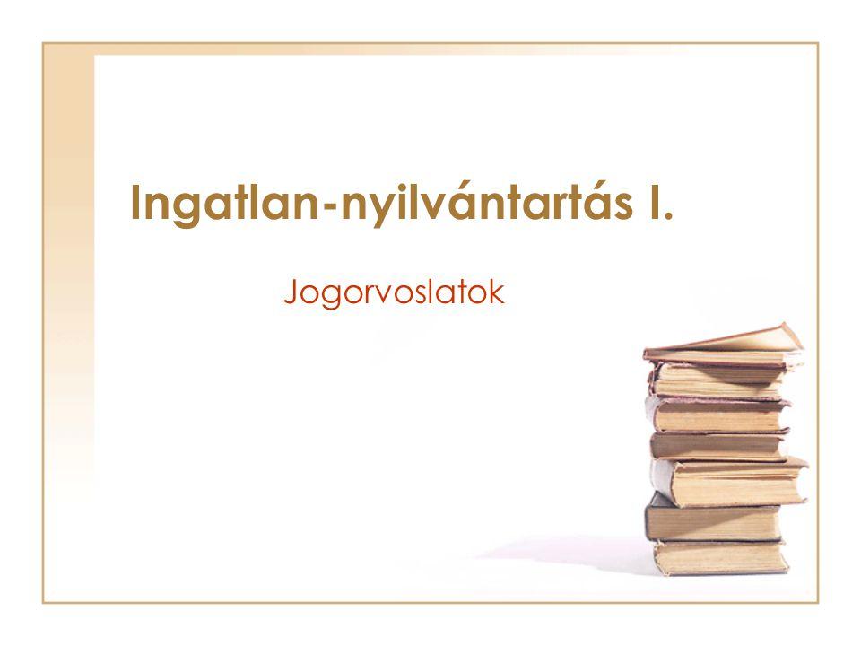 Jogorvoslatok Ingatlan-nyilvántartás I.