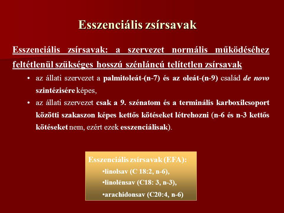 Esszenciális zsírsavak Esszenciális zsírsavak: a szervezet normális működéséhez feltétlenül szükséges hosszú szénláncú telítetlen zsírsavak az állati