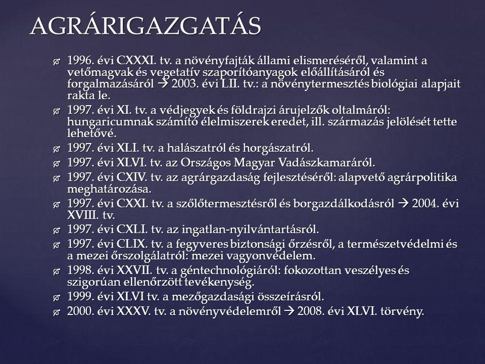 1996. évi CXXXI. tv. a növényfajták állami elismeréséről, valamint a vetőmagvak és vegetatív szaporítóanyagok előállításáról és forgalmazásáról  20