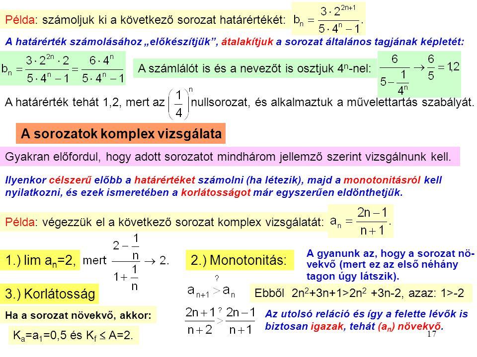 """17 Példa: számoljuk ki a következő sorozat határértékét: A határérték számolásához """"előkészítjük"""", átalakítjuk a sorozat általános tagjának képletét:"""