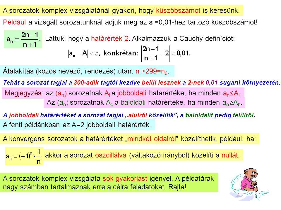 18 A sorozatok komplex vizsgálatánál gyakori, hogy küszöbszámot is keresünk. Például a vizsgált sorozatunknál adjuk meg az  =0,01-hez tartozó küszöbs