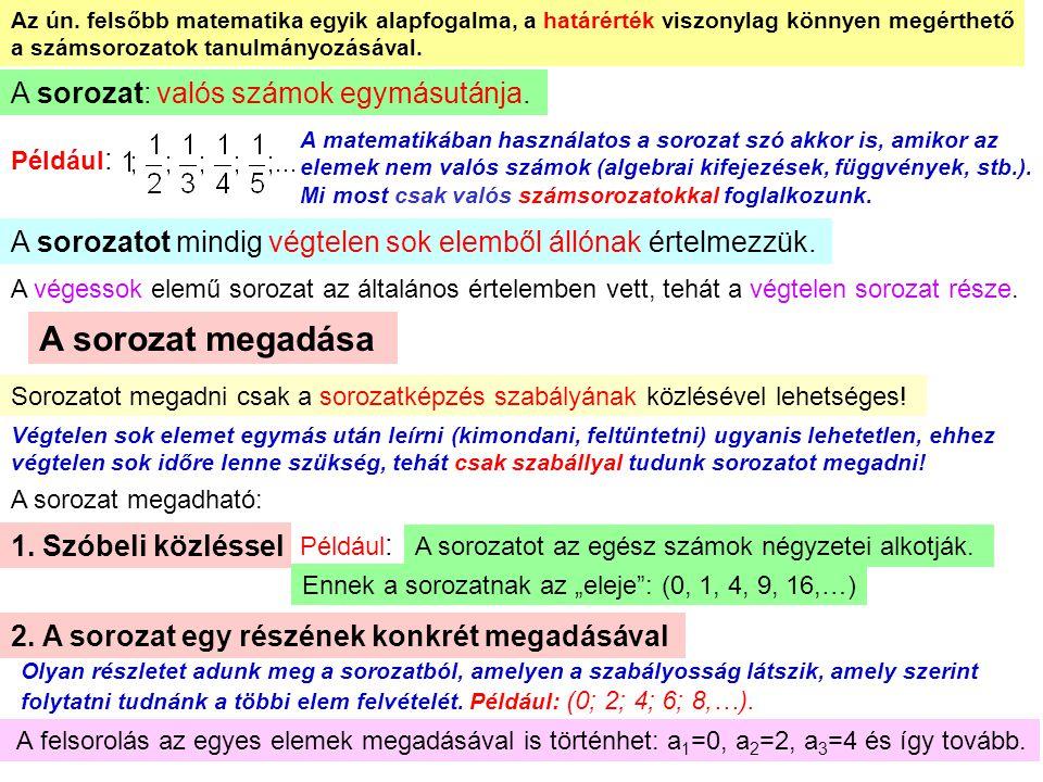 13 Nevezetes határértékek Az állítás igazolása a Cauchy definícióval történik.