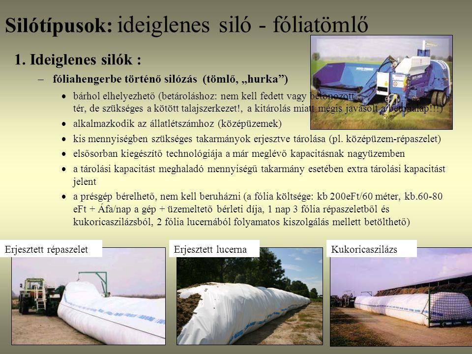"""Silótípusok: ideiglenes siló - fóliatömlő 1. Ideiglenes silók : –fóliahengerbe történő silózás (tömlő, """"hurka"""")  bárhol elhelyezhető (betároláshoz: n"""
