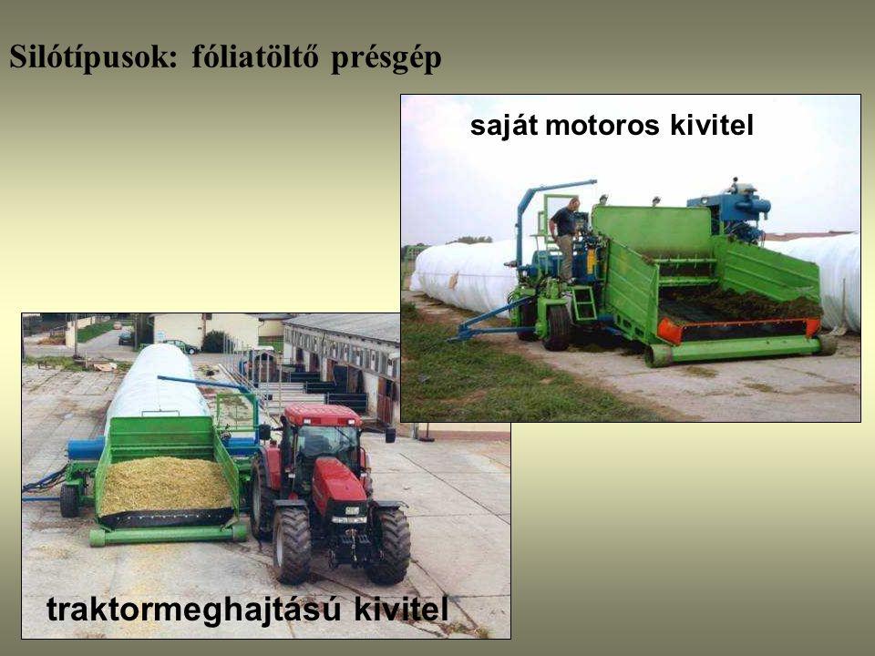 Silótípusok: fóliatöltő présgép saját motoros kivitel traktormeghajtású kivitel