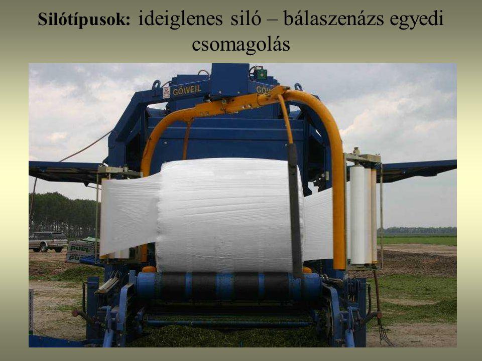 Silótípusok : ideiglenes siló - bálaszenázs Szálas alapanyagú bálaszenázs/szilázs: – Előnye: kis-, közép- és nagyüzemben egyaránt alkalmazható a szénakészítésre szolgáló berendezések általában szenázskészítésre is alkalmasak nem igényel állandó silótér-kialakítást, nem szükséges fedett helyen tárolni.