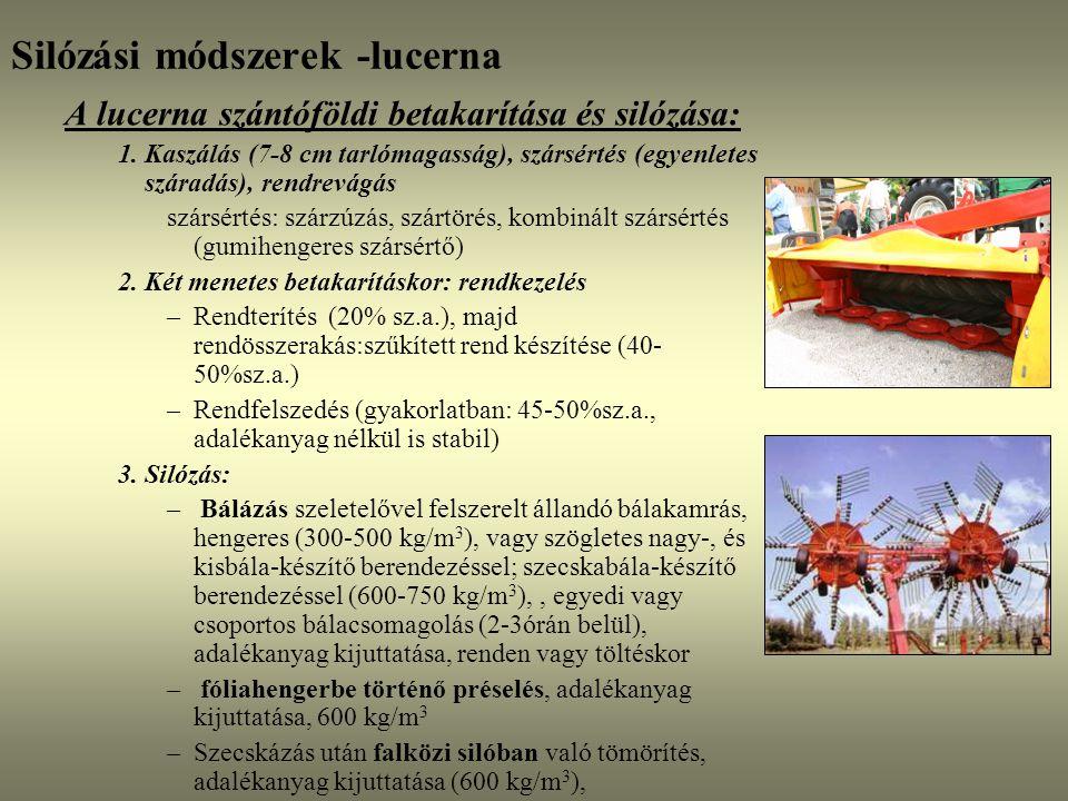 Silózási módszerek -lucerna A lucerna szántóföldi betakarítása és silózása: 1. Kaszálás (7-8 cm tarlómagasság), szársértés (egyenletes száradás), rend