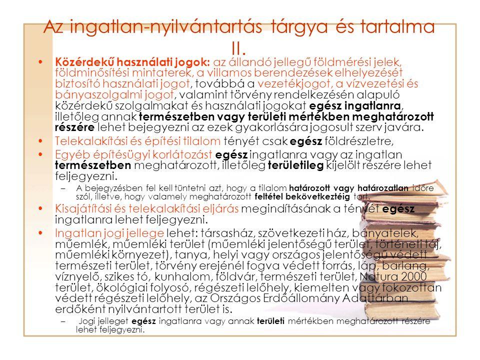 Az ingatlan-nyilvántartás tárgya és tartalma II. Közérdekű használati jogok: az állandó jellegű földmérési jelek, földminősítési mintaterek, a villamo
