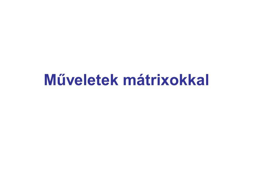 Mátrixok hatványozása A n = A A…..A; ahol n є N Speciálisan: A 2 =AA Ha van olyan k є N, hogy A k =0, akkor az A mátrixot nilpotens mátrixnak nevezzük, és k szám a nilpotencia foka.