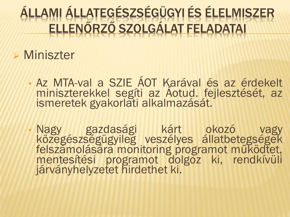  Miniszter Az MTA-val a SZIE ÁOT Karával és az érdekelt miniszterekkel segíti az Áotud. fejlesztését, az ismeretek gyakorlati alkalmazását. Nagy gazd