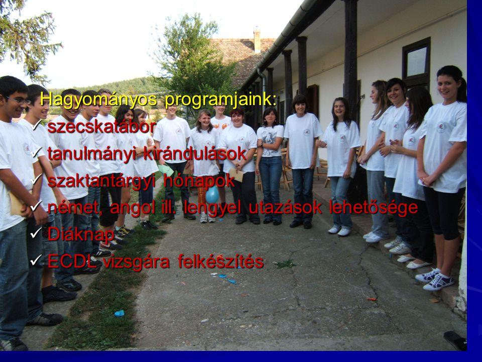 Hagyományos programjaink: Hagyományos programjaink: szecskatábor szecskatábor tanulmányi kirándulások tanulmányi kirándulások szaktantárgyi hónapok szaktantárgyi hónapok német, angol ill.