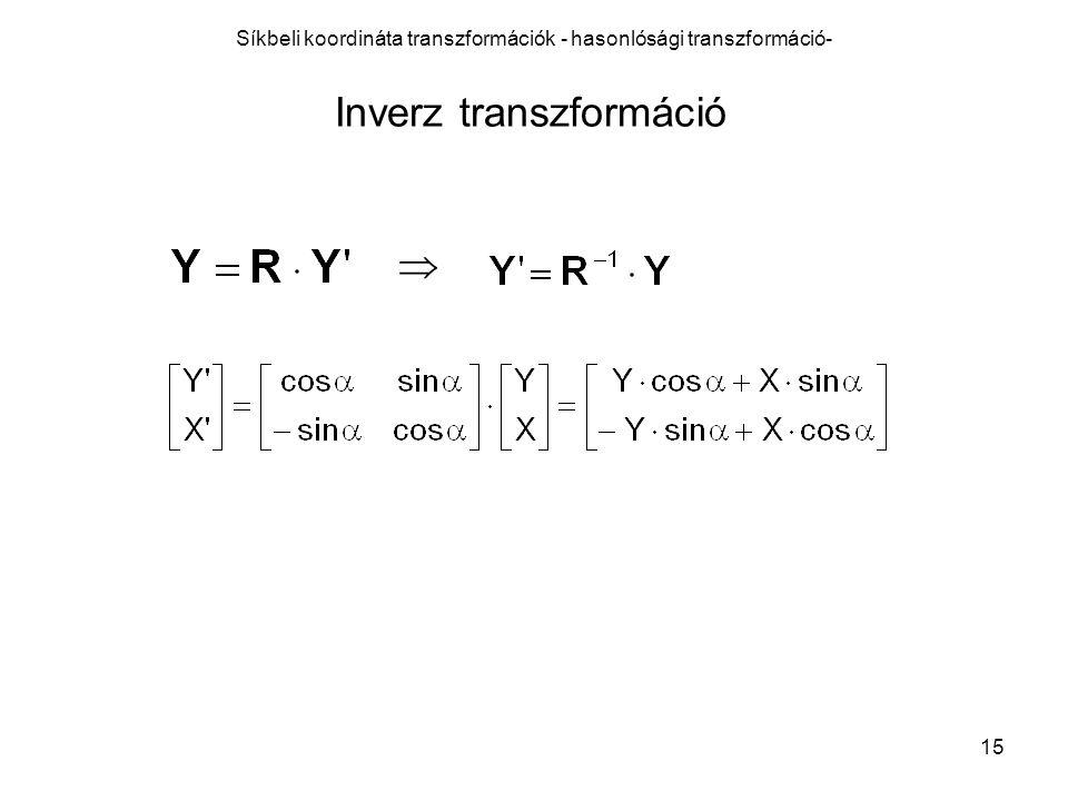 16 Alkalmazás –Ortogonálisan bemért pontok koordinátáinak számítása –Derékszögű kitűzési méretek számítása Síkbeli koordináta transzformációk - hasonlósági transzformáció-
