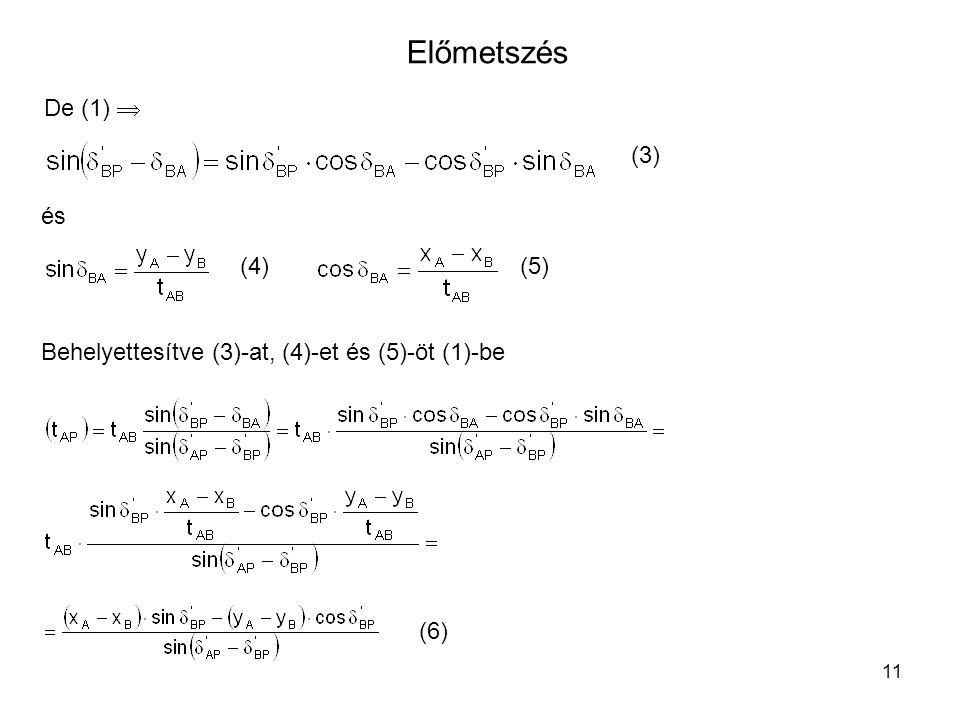 11 Előmetszés De (1)  és (3) (4)(5) Behelyettesítve (3)-at, (4)-et és (5)-öt (1)-be (6)